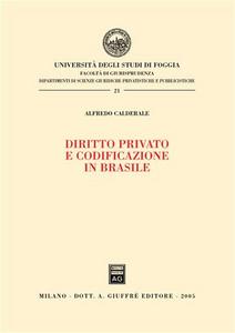 Libro Diritto privato e codificazione in Brasile Alfredo Calderale