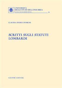 Foto Cover di Scritti sugli statuti lombardi, Libro di Claudia Storti Storchi, edito da Giuffrè