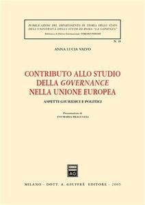 Contributo allo studio della governance nella Unione Europea. Aspetti giuridici e politici - A. Lucia Valvo - copertina