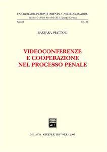 Libro Videoconferenze e cooperazione nel processo penale Barbara Piattoli