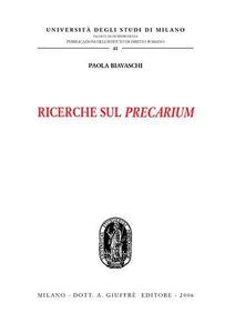 Libro Ricerche sul precarium Paola Biavaschi