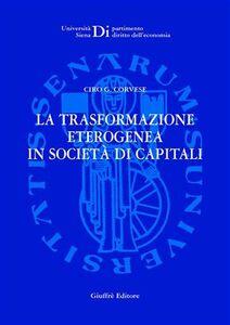 Libro La trasformazione eterogenea in società di capitali Ciro G. Corvese