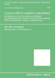 Libro Il nuovo diritto agrario comunitario. Riforma della politica agricola comune. Allargamento dell'Unione e costituzione europea... Atti del Convegno (2004)
