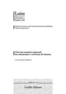 Libro I Servizi sanitari regionali tra autonomia e coerenze di sistema. Atti del Convegno (Genova, 20-21 febbraio 2004)