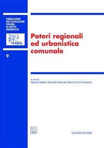 Libro Poteri regionali ed urbanistica comunale. Atti del 7° Convegno nazionale (Lecce, 19-20 novembre 2004)