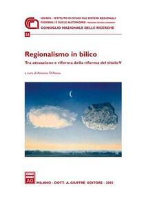 Regionalismo in bilico. Tra attuazione e riforma della riforma del titolo V. Atti del Convegno (30 giugno 2004) - copertina
