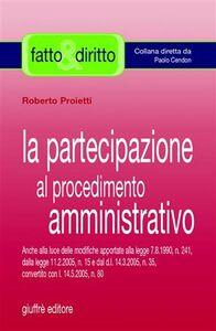 Libro La partecipazione al procedimento amministrativo Roberto Proietti