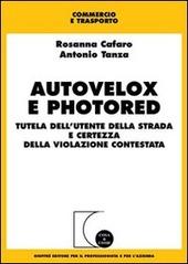 Autovelox e photored. Tutela dell'utente della strada e certezza della violazione contestata