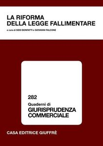 Foto Cover di La riforma della legge fallimentare. Atti del Convegno (Lanciano, 10-11 giugno 2005), Libro di  edito da Giuffrè