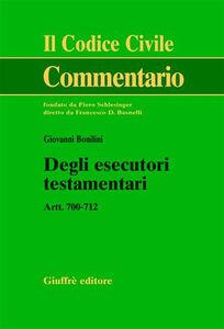 Libro Degli esecutori testamentari. Artt. 700-712 Giovanni Bonilini