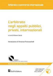Libro L' arbitrato negli appalti pubblici, privati, internazionali. Con CD-ROM