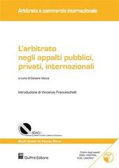 L' arbitrato negli appalti pubblici, privati, internazionali. Con CD-ROM