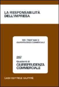 Libro La responsabilità dell'impresa. Convegno per i trent'anni di Giurisprudenza commerciale (Bologna, 8-9 ottobre 2004)