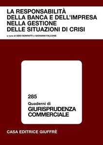 Libro La responsabilità della banca e dell'impresa nella gestione delle situazioni di crisi. Atti del Convegno (Lanciano, gennaio 2005)
