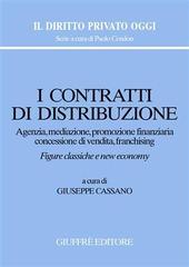 I contratti di distribuzione. Agenzia, mediazione, promozione finanziaria, concessione di vendita, franchising
