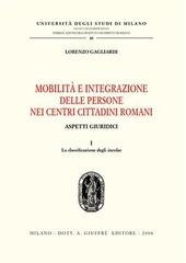 Mobilità e integrazione delle persone nei centri cittadini romani. Aspetti giuridici. Vol. 1: La classificazione degli incolae.