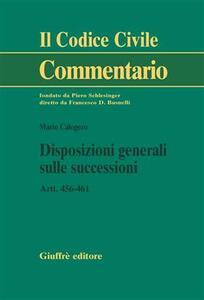 Disposizioni generali sulle successioni. Artt. 456-461 - Mario Calogero - copertina
