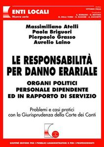 Libro Le responsabilità per danno erariale. Organi politici, personale dipendente ed in rapporto di servizio
