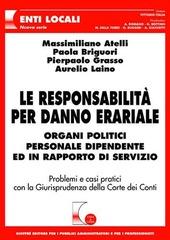 Le responsabilità per danno erariale. Organi politici, personale dipendente ed in rapporto di servizio