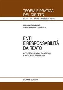Libro Enti e responsabilità da reato. Accertamento, sanzioni e misure cautelari Alessandra Bassi , Tomaso E. Epidendio