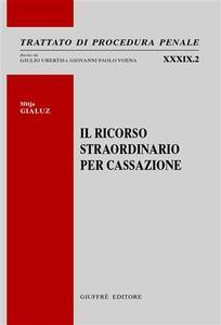 Il ricorso straordinario per cassazione - Mitja Gialuz - copertina