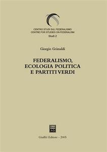Libro Federalismo, ecologia politica e partiti verdi Giorgio Grimaldi