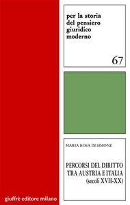 Foto Cover di Percorsi del diritto tra Austria e Italia (secoli XVII-XX), Libro di M. Rosa Di Simone, edito da Giuffrè