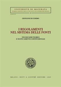 I regolamenti nel sistema delle fonti. Vecchi nodi teorici e nuovo assetto costituzionale