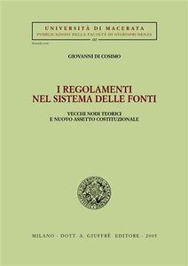 Foto Cover di I regolamenti nel sistema delle fonti. Vecchi nodi teorici e nuovo assetto costituzionale, Libro di Giovanni Di Cosimo, edito da Giuffrè
