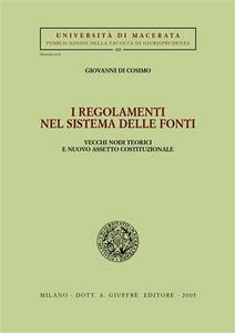 Libro I regolamenti nel sistema delle fonti. Vecchi nodi teorici e nuovo assetto costituzionale Giovanni Di Cosimo
