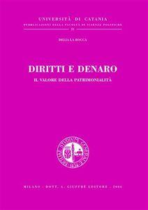 Libro Diritti e denaro. Il valore della patrimonialità Delia La Rocca