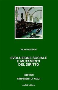 Foto Cover di Evoluzione sociale e mutamenti del diritto, Libro di Alan Watson, edito da Giuffrè