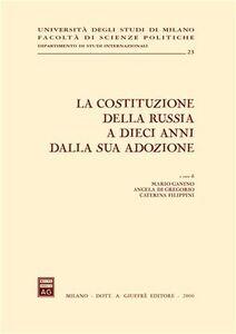 Libro La costituzione della Russia a dieci anni dalla sua adozione. Atti del Convegno (Milano, 14-15 novembre 2003)