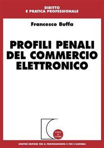 Libro Profili penali del commercio elettronico Francesco Buffa