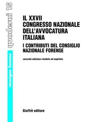 Ventisettesimo Congresso nazionale dell'avvocatura italiana. I contributi del Consiglio nazionale forense (Palermo, 2-5 ottobre 2003)