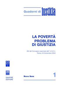 Libro La povertà problema di giustizia. Atti del Convegno nazionale dell'U.G.C.I. (Roma, 6-8 dicembre 2004)