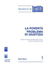 La povertà problema di giustizia. Atti del Convegno nazionale dell'U.G.C.I. (Roma, 6-8 dicembre 2004)