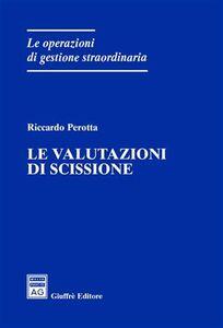 Libro Le valutazioni di scissione Riccardo Perotta