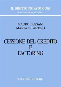 Libro Cessione del credito e factoring Mauro Bussani , Marta Infantino