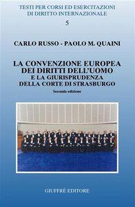 Foto Cover di La Convenzione europea dei diritti dell'uomo e la giurisprudenza della Corte di Strasburgo, Libro di Carlo Russo,Paolo M. Quaini, edito da Giuffrè