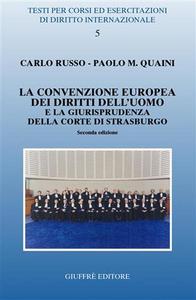 Libro La Convenzione europea dei diritti dell'uomo e la giurisprudenza della Corte di Strasburgo Carlo Russo , Paolo M. Quaini