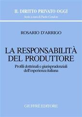 La responsabilità del produttore. Profili dottrinali e giurisprudenziali dell'esperienza italiana