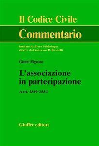 Foto Cover di L' associazione in partecipazione. Artt. 2549-2554, Libro di Gianni Mignone, edito da Giuffrè