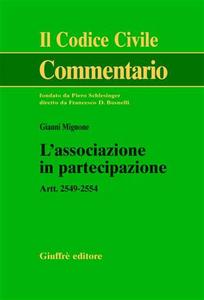 Libro L' associazione in partecipazione. Artt. 2549-2554 Gianni Mignone