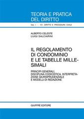 Il regolamento di condominio e le tabelle millesimali. Principi generali, disciplina codicistica, interpretazione giurisprudenziale e modelli di redazione