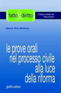 Libro Le prove orali nel processo civile alla luce della riforma M. Rita Mottola