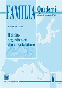 Libro Il diritto degli stranieri alla unità familiare Guido Sirianni