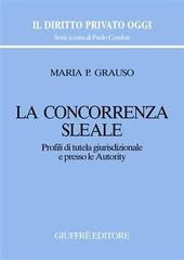 La concorrenza sleale. Profili di tutela giurisdizionale e presso le autority
