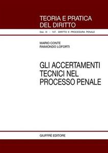 Libro Gli accertamenti tecnici nel processo penale Mario Conte , Raimondo Loforti