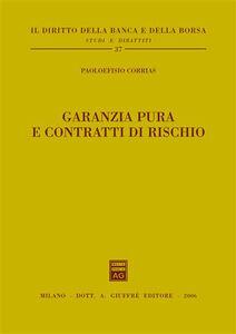 Libro Garanzia pura e contratti di rischio Paoloefisio Corrias